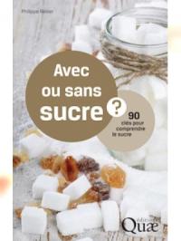 Avec ou sans sucre ? - 90 clés pour comprendre le sucre