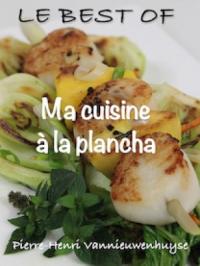 Le Best of Ma Cuisine à la Plancha