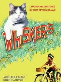 Whiskers, l'incroyable histoire du chat devenu humain